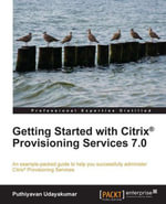 Getting Started with Citrix® Provisioning Services 7.0 - Udayakumar   Puthiyavan