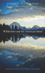 Wilderness and the American Mind : Fifth Edition - Roderick Frazier Nash