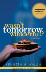 Wasn't Tomorrow Wonderful? - Kenneth M. Walsh