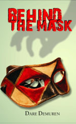 Behind the Mask - Dare Demuren