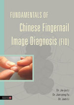 Fundamentals of Chinese Fingernail Image Diagnosis (FID) - Jie-Jia Li