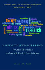 A Guide to Research Ethics for Arts Therapists and Arts & Health Practitioners - Giorgos Tsiris