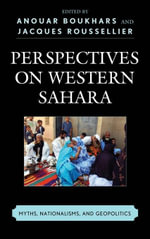 Perspectives on Western Sahara : Myths, Nationalisms, and Geopolitics