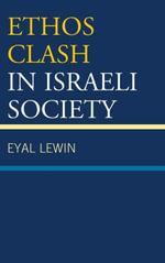 Ethos Clash in Israeli Society - Eyal Lewin