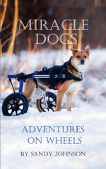 Miracle Dogs : Adventures on Wheels - Mark Robinson