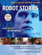 Robot Stories : And More Screenplays - Greg Pak
