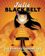 Julie Black Belt : The Kung Fu Chronicles - Oliver Chin