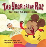 The Year of the Rat : Tales from the Chinese Zodiac - Oliver Chin