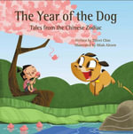 The Year of the Dog : Tales from the Chinese Zodiac - Oliver Chin