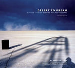 Desert to Dream : A Dozen Years of Burning Man Photography, Revised Edition - Barbara Traub
