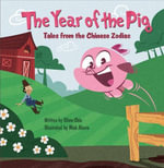 The Year of the Pig : Tales from the Chinese Zodiac - Oliver Chin