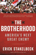 The Brotherhood : America's Next Great Enemy - Erick Stakelbeck