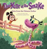 The Year of the Snake : Tales from the Chinese Zodiac - Oliver Chin
