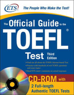 The Official Guide to the TOEFL iBT, Third Edition -  Educational Testing Service