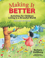 Making It Better : Activities for Children Living in a Stressful World - Barbara Oehlberg