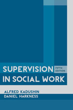 Supervision in Social Work - Alfred Kadushin