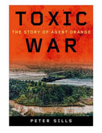Toxic War : The Story of Agent Orange - Peter Sills