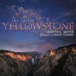 The Spirit of Yellowstone - Judith L. Meyer