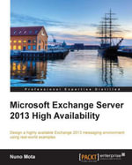 Microsoft Exchange Server 2013 High Availability - Mota   Nuno