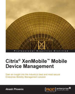 Citrix® XenMobile Mobile Device Management - Phoenix Akash