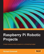 Raspberry Pi Robotic Projects - Grimmett Richard