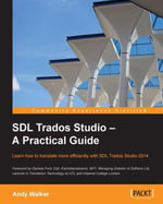 SDL Trados Studio - A Practical Guide - Walker Andy