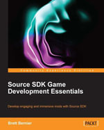 Source SDK Game Development Essentials - Bernier Brett