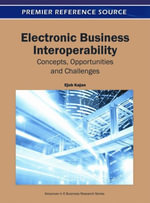 Electronic Business Interoperability : Concepts, Opportunities and Challenges