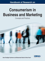 Handbook of Research on Consumerism in Business and Marketing : Concepts and Practices