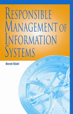 Responsible Management of Information Systems - Bernd Carsten Stahl