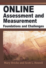 Online Assessment, Measurement and Evaluation : Emerging Practices