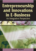 Entrepreneurship and Innovations in E-Business : An Integrative Perspective