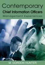 Contemporary Chief Information Officers : Management Experiences - M. Gordon Hunter