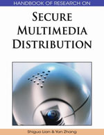 Handbook of Research on Secure Multimedia Distribution
