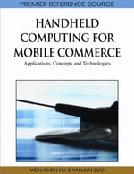 Handheld Computing for Mobile Commerce : Applications, Concepts and Technologies