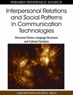 Interpersonal Relations and Social Patterns in Communication Technologies : Discourse Norms, Language Structures and Cultural Variables