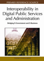 Interoperability in Digital Public Services and Administration : Bridging E-Government and E-Business