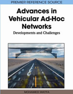 Advances in Vehicular Ad-Hoc Networks : Developments and Challenges