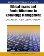 Ethical Issues and Social Dilemmas in Knowledge Management : Organizational Innovation