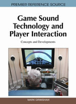 Game Sound Technology and Player Interaction : Concepts and Developments