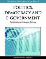 Politics, Democracy and E-Government : Participation and Service Delivery