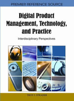 Digital Product Management, Technology and Practice : Interdisciplinary Perspectives