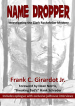 Name Dropper : Investigating the Clark Rockefeller Mystery - Frank C., Jr. Girardot