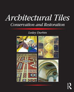 Architectural Tiles : Conservation and Restoration - Lesley Durbin
