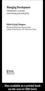 Managing Development : Globalization, Economic Restructuring and Social Policy