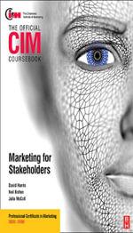 CIM Coursebook 08/09 Marketing for Stakeholders - Neil Botten
