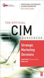 CIM Coursebook Strategic Marketing Decisions - Isobel Doole