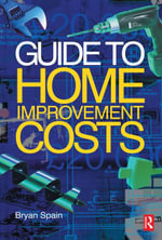 Guide to Home Improvement Costs - Bryan Spain