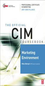 CIM Coursebook Marketing Environment 07/08 - Mike Oldroyd