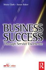 Business Success Through Service Excellence - Moira Clark